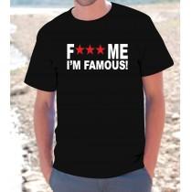 Maglietta Fuck Me I'm Famous